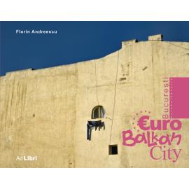 Album București – EuroBalkanCity